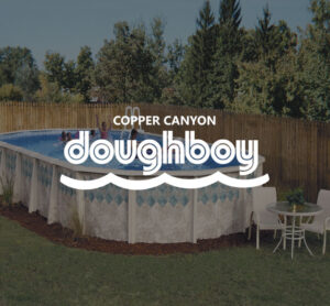 Doughboy Pools logo with Copper Canyon Background | Pool and Spa Superstore Inc.
